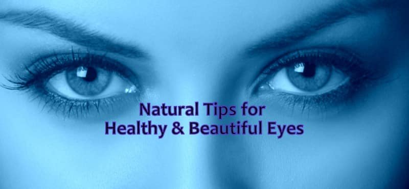 11 Tips Beautiful Eyes And Eyesight Care Naturally Life In Vedas
