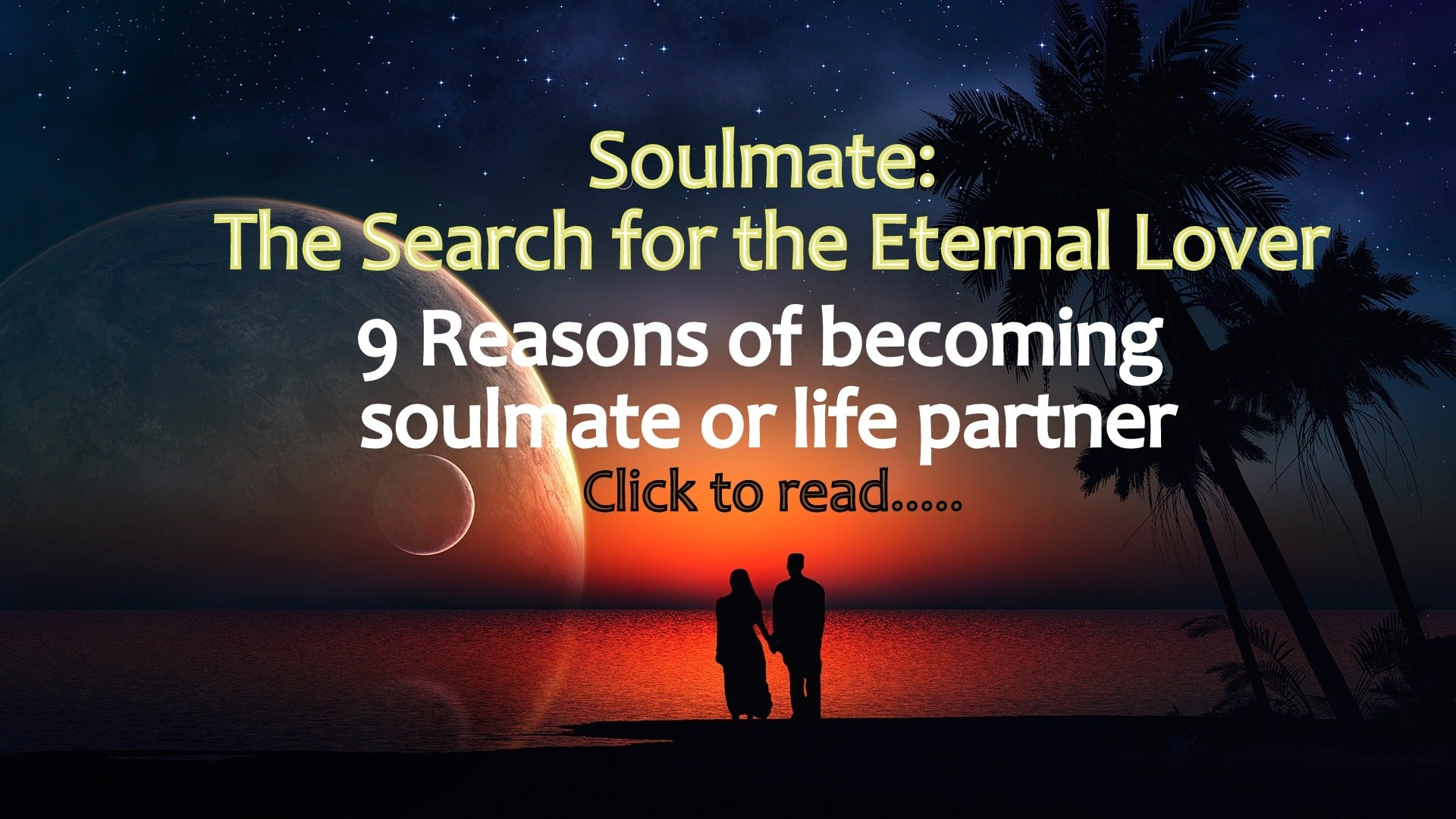 9 reasons of becoming a soulmate or a life partner life in vedas